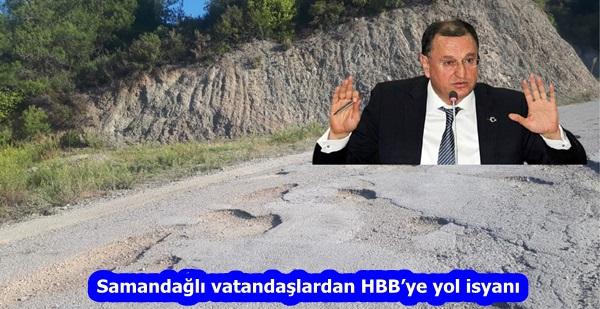 Samandağlı vatandaşlardan HBB'ye yol isyanı