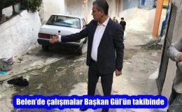 Belen'de çalışmalar Başkan Gül'ün takibinde