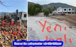 Hassa'da çalışmalar sürdürülüyor