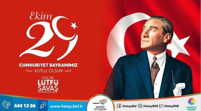 Savaş: 29 Ekim Cumhuriyet Bayramı kutlu olsun